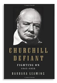 Churchill Defiant: Fighting On: 1946-1955 By Barbara Leaming